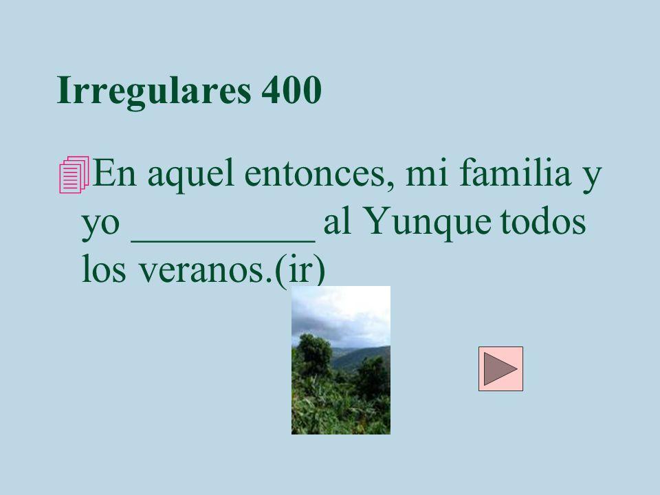Irregulares 400 Híbamos