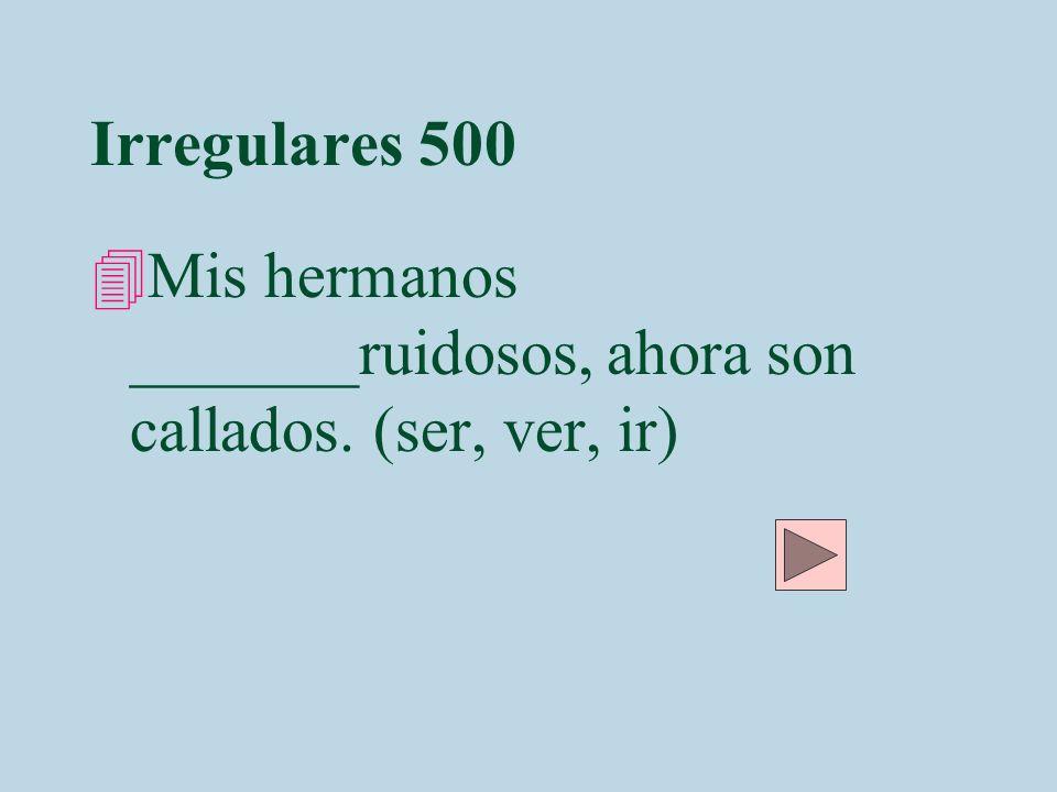 Irregulares 500 Heran