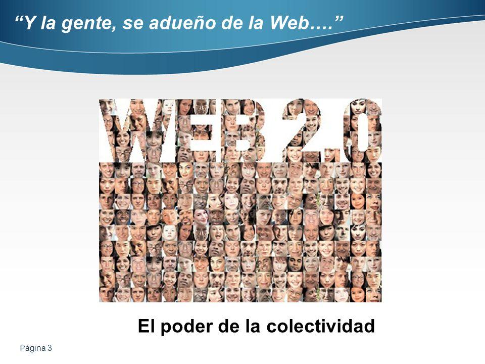 Página 3 Y la gente, se adueño de la Web…. El poder de la colectividad