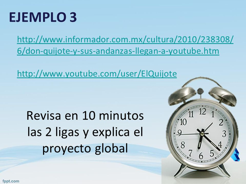 EJEMPLO 3 http://www.informador.com.mx/cultura/2010/238308/ 6/don-quijote-y-sus-andanzas-llegan-a-youtube.htm http://www.youtube.com/user/ElQuijote Re
