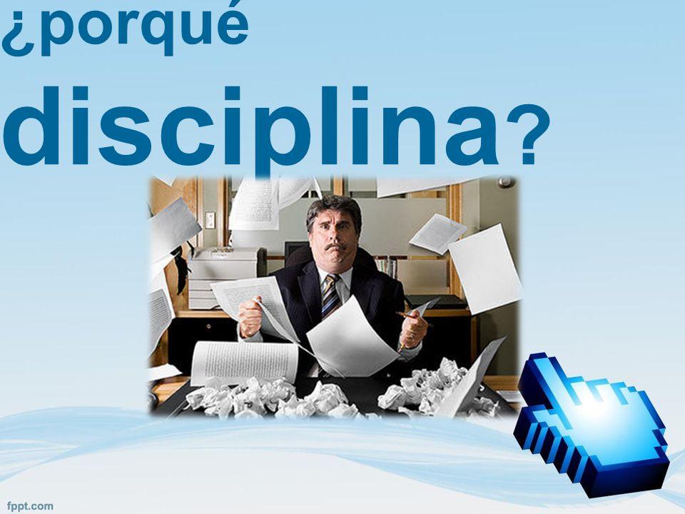 ¿porqué disciplina ?
