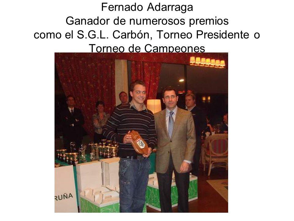 Fernado Adarraga Ganador de numerosos premios como el S.G.L.