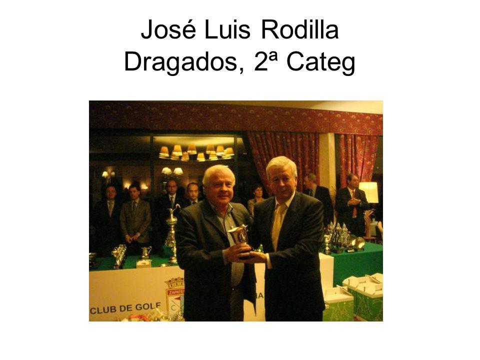 José Luis Rodilla Dragados, 2ª Categ
