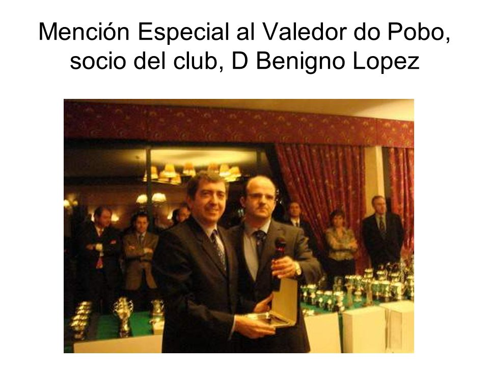 Mención Especial al Valedor do Pobo, socio del club, D Benigno Lopez