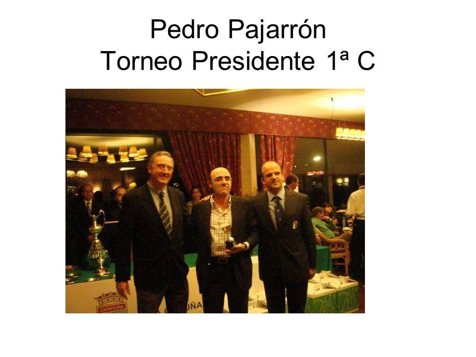 Pedro Pajarrón Torneo Presidente 1ª C