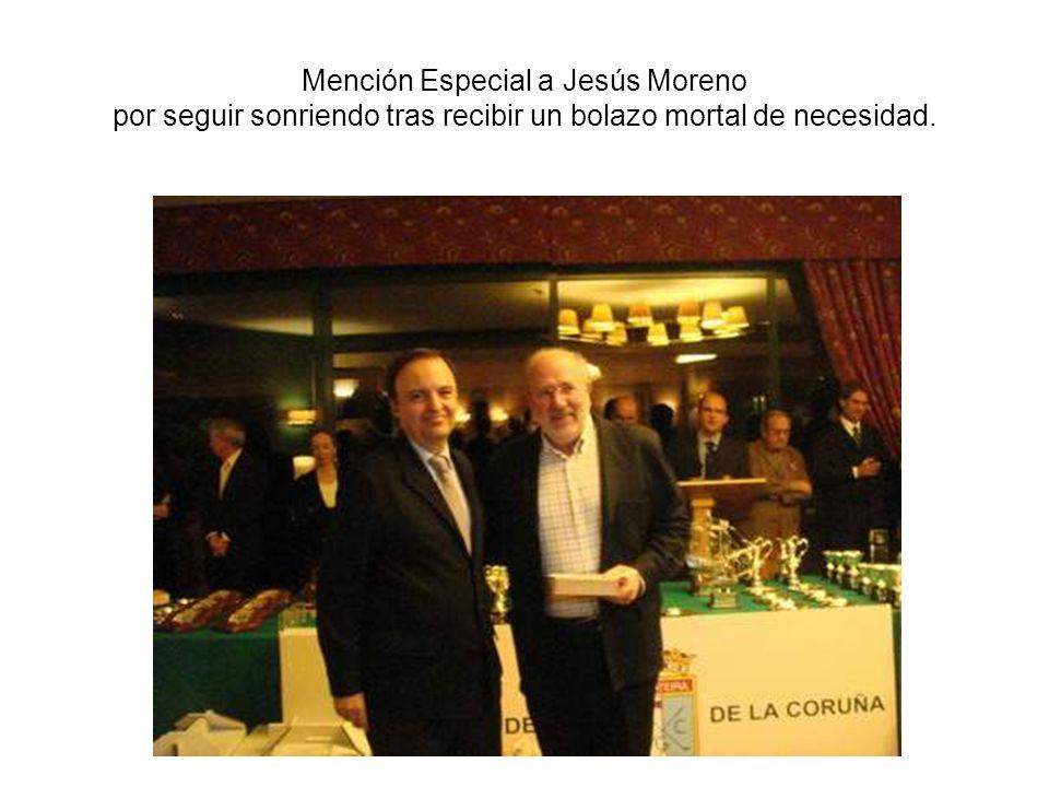 Mención Especial a Jesús Moreno por seguir sonriendo tras recibir un bolazo mortal de necesidad.