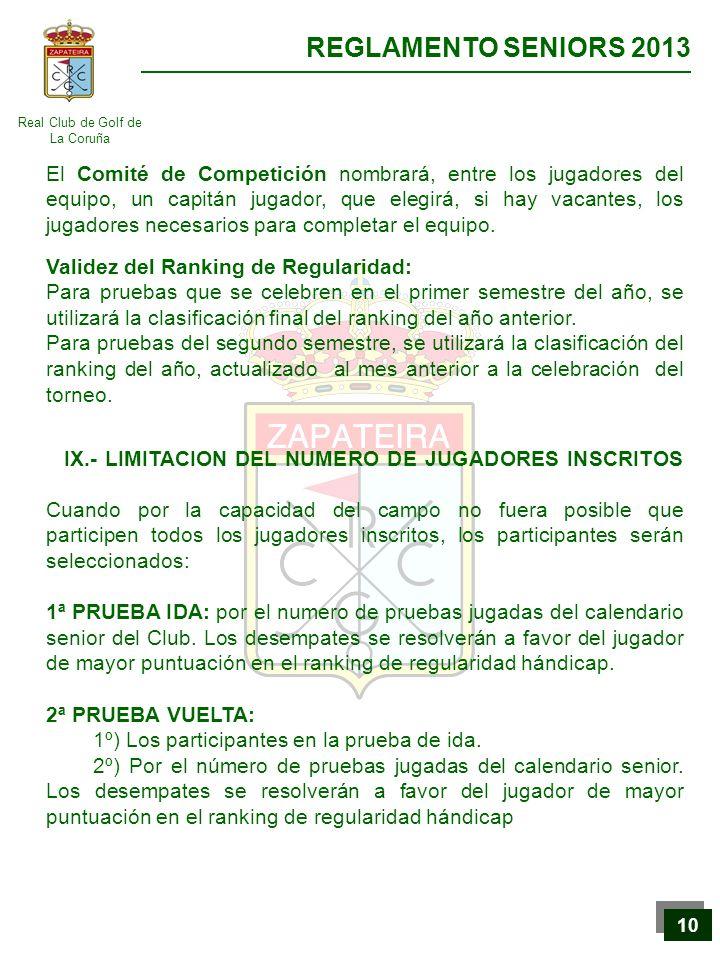 Real Club de Golf de La Coruña REGLAMENTO SENIORS 2013 10 El Comité de Competición nombrará, entre los jugadores del equipo, un capitán jugador, que e