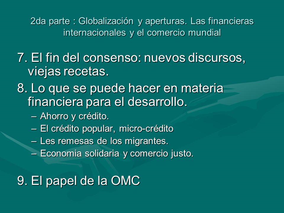 2da parte : Globalización y aperturas. Las financieras internacionales y el comercio mundial 7.