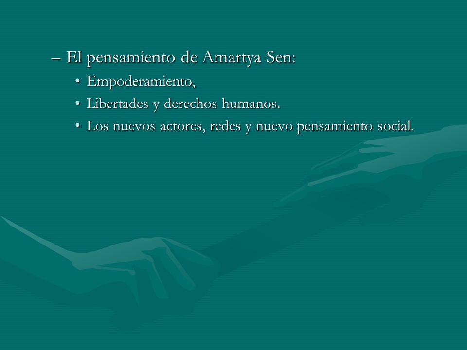 –El pensamiento de Amartya Sen: Empoderamiento,Empoderamiento, Libertades y derechos humanos.Libertades y derechos humanos.