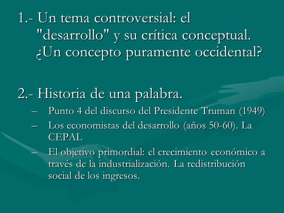 –Las críticas de los años 60-70 : teorías de la modernización y de la dependencia.