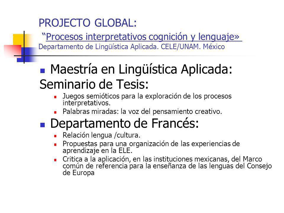 PROJECTO GLOBAL:Procesos interpretativos cognición y lenguaje» Departamento de Lingüística Aplicada.