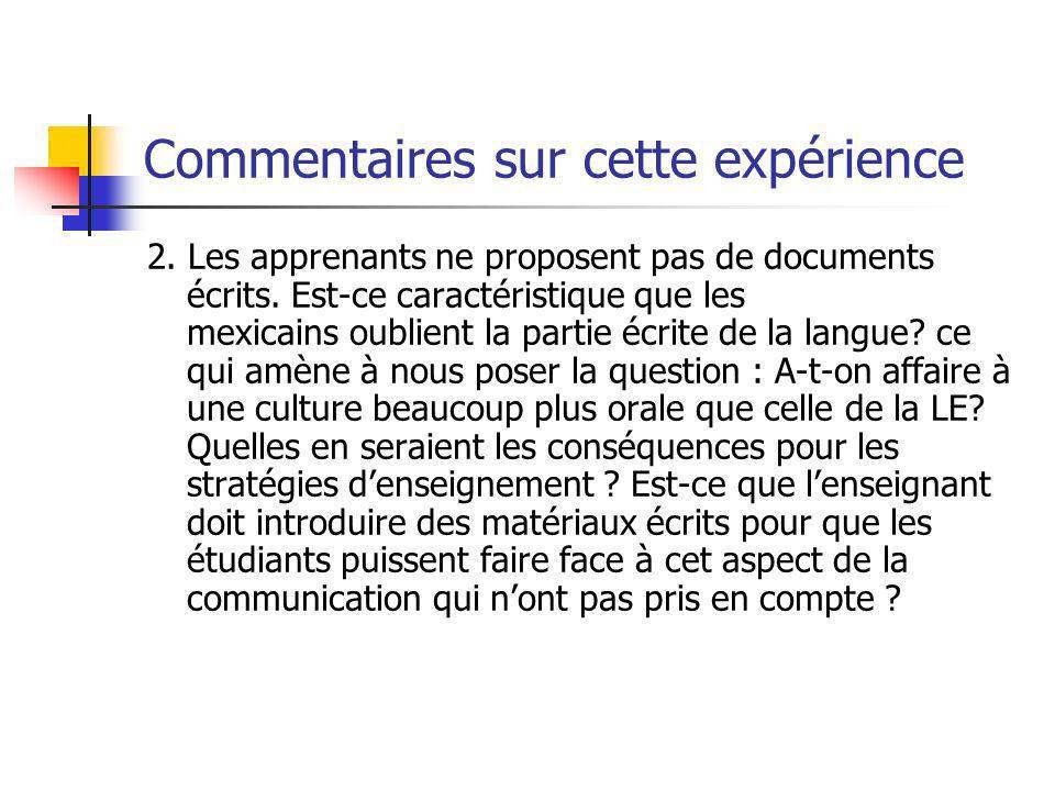Commentaires sur cette expérience 2.Les apprenants ne proposent pas de documents écrits.