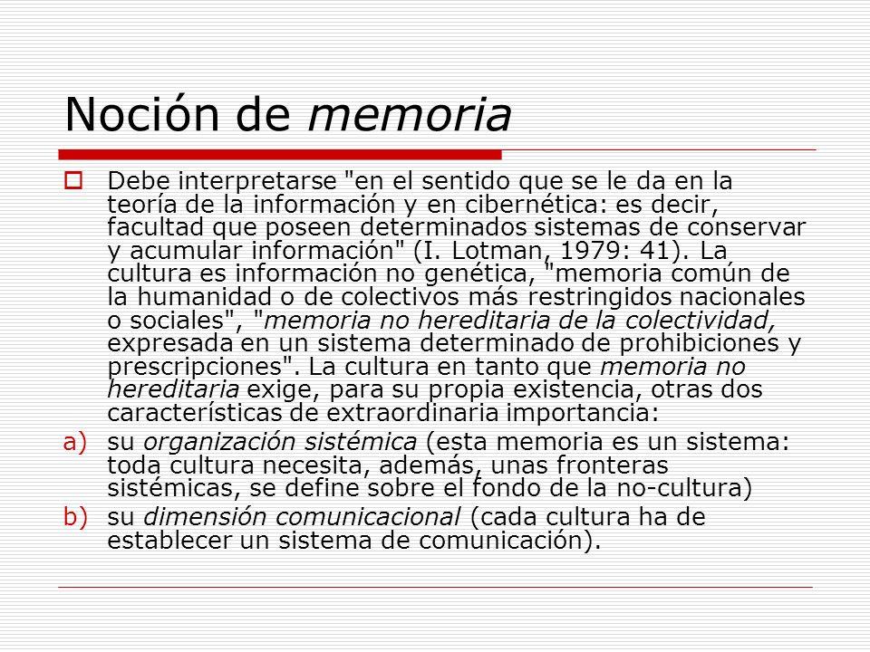 Noción de memoria Debe interpretarse
