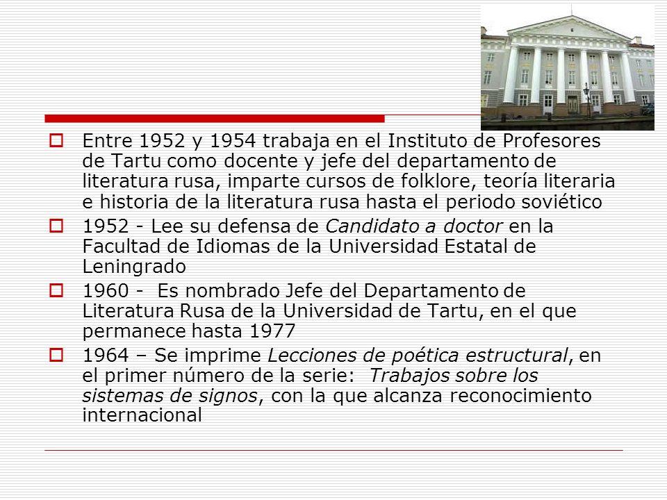 Entre 1952 y 1954 trabaja en el Instituto de Profesores de Tartu como docente y jefe del departamento de literatura rusa, imparte cursos de folklore,