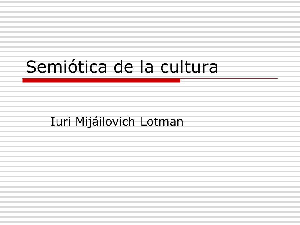 Semiótica de la cultura Iuri Mijáilovich Lotman