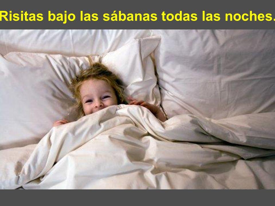 Risitas bajo las sábanas todas las noches.