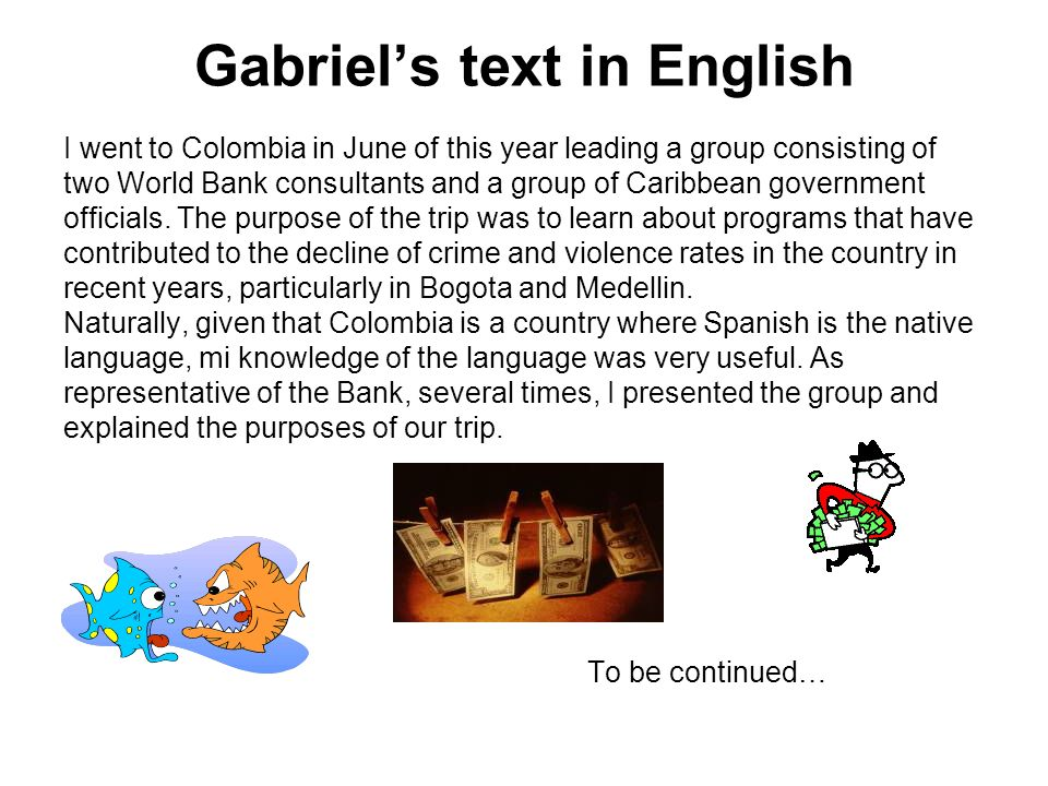 Gabriels text in English I went to Colombia in June of this year leading a group consisting of two World Bank consultants and a group of Caribbean gov