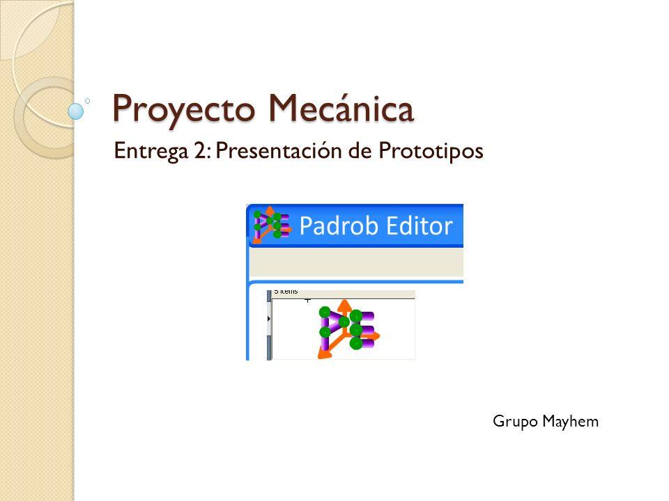 Proyecto Mecánica Entrega 2: Presentación de Prototipos Grupo Mayhem