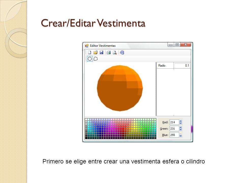 Crear/Editar Vestimenta Primero se elige entre crear una vestimenta esfera o cilindro