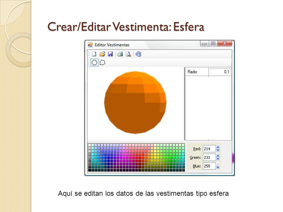 Crear/Editar Vestimenta: Esfera Aquí se editan los datos de las vestimentas tipo esfera