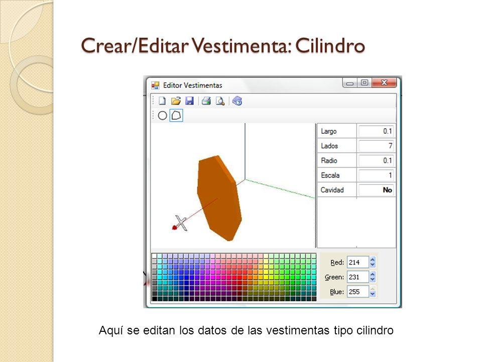 Crear/Editar Vestimenta: Cilindro Aquí se editan los datos de las vestimentas tipo cilindro