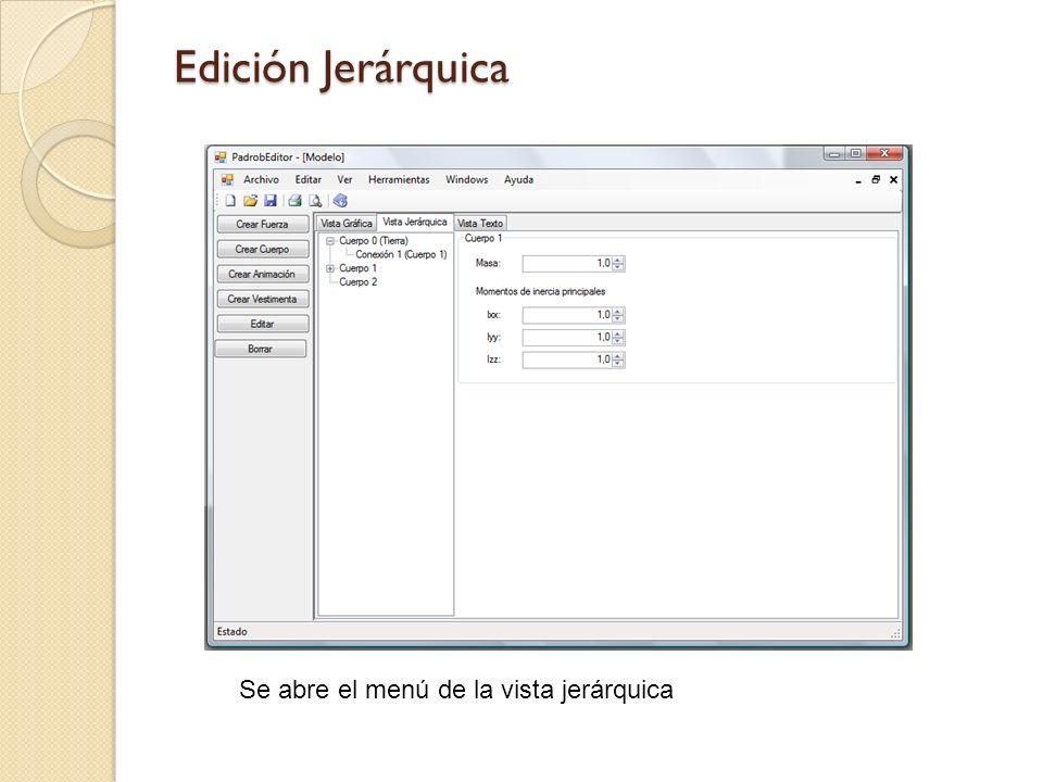 Edición Jerárquica Se abre el menú de la vista jerárquica