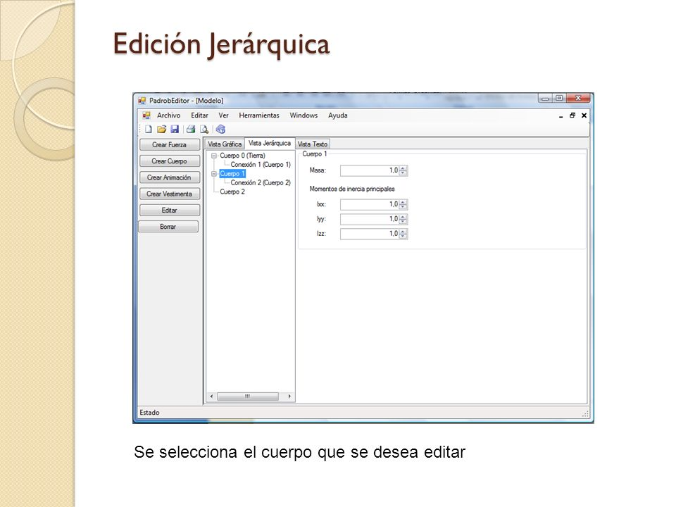 Edición Jerárquica Se selecciona el cuerpo que se desea editar