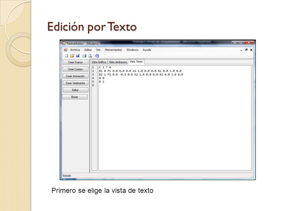Edición por Texto Ahora el texto se edita tal como se hace actualmente un modelo de Padrob