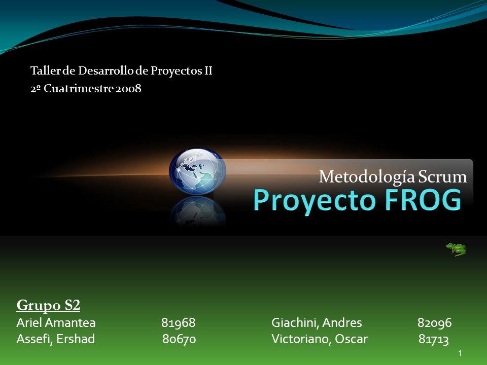 1 Metodología Scrum Grupo S2 Ariel Amantea 81968 Assefi, Ershad80670 Giachini, Andres82096 Victoriano, Oscar 81713 Taller de Desarrollo de Proyectos II 2º Cuatrimestre 2008
