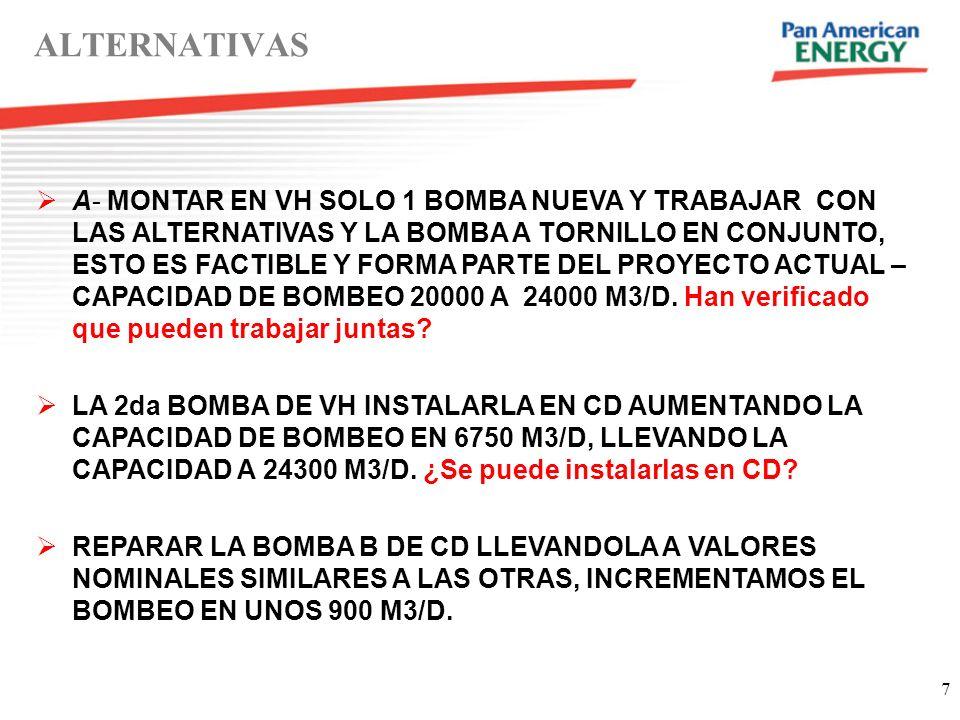 8 B) AGREGAR EN CD UNA BOMBA DE MAYOR CAPACIDAD EN EL LUGAR DE LA 4ta.