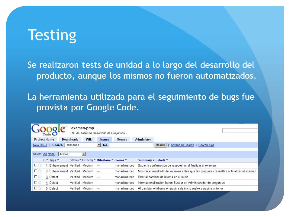 Testing Se realizaron tests de unidad a lo largo del desarrollo del producto, aunque los mismos no fueron automatizados.