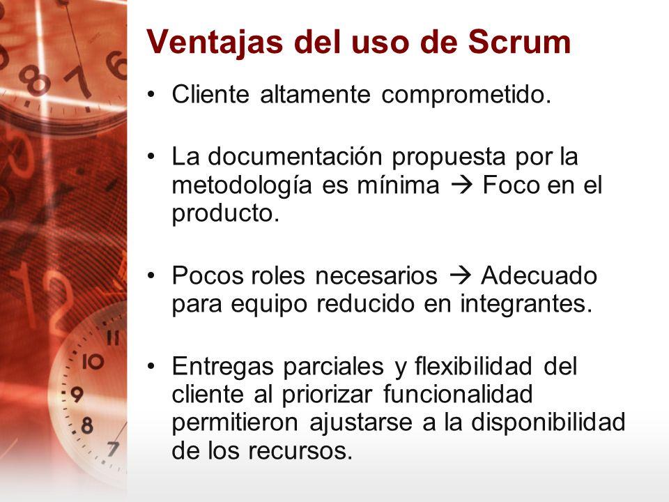 Ventajas del uso de Scrum Cliente altamente comprometido. La documentación propuesta por la metodología es mínima Foco en el producto. Pocos roles nec