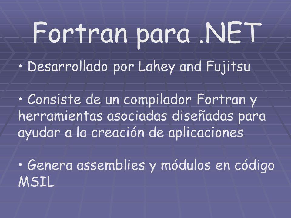 Fortran para.NET Desarrollado por Lahey and Fujitsu Consiste de un compilador Fortran y herramientas asociadas diseñadas para ayudar a la creación de
