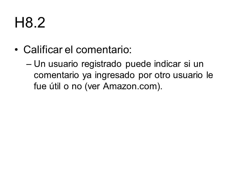 Calificar el comentario: –Un usuario registrado puede indicar si un comentario ya ingresado por otro usuario le fue útil o no (ver Amazon.com).