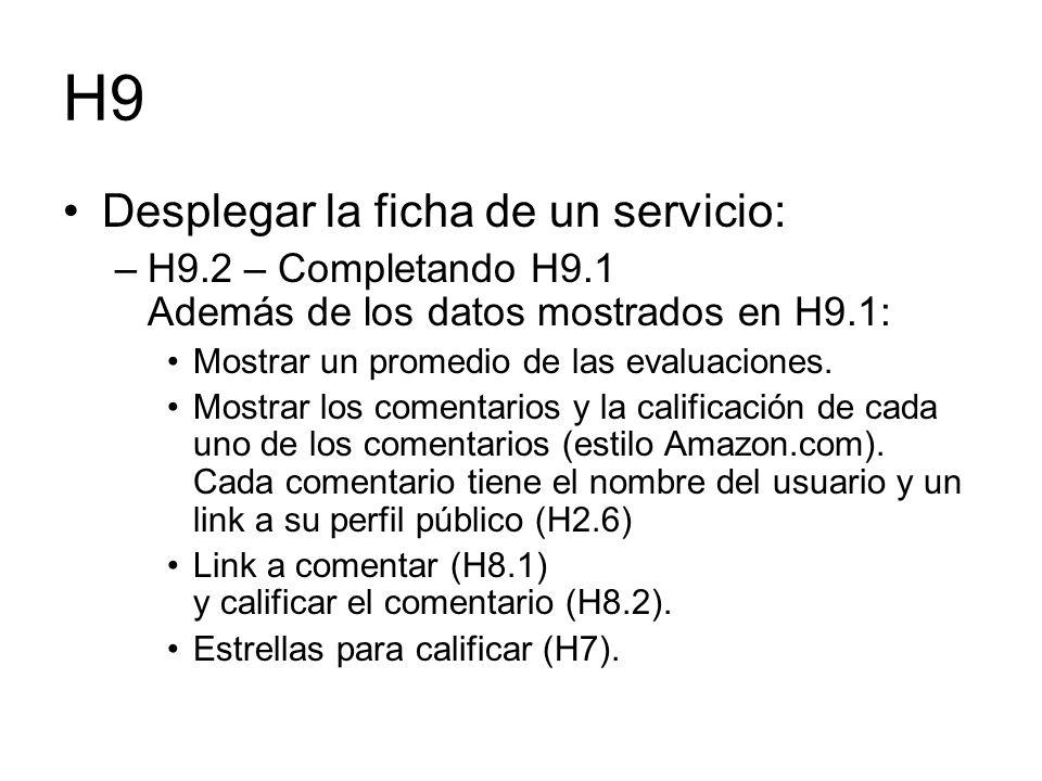 H9 Desplegar la ficha de un servicio: –H9.2 – Completando H9.1 Además de los datos mostrados en H9.1: Mostrar un promedio de las evaluaciones. Mostrar