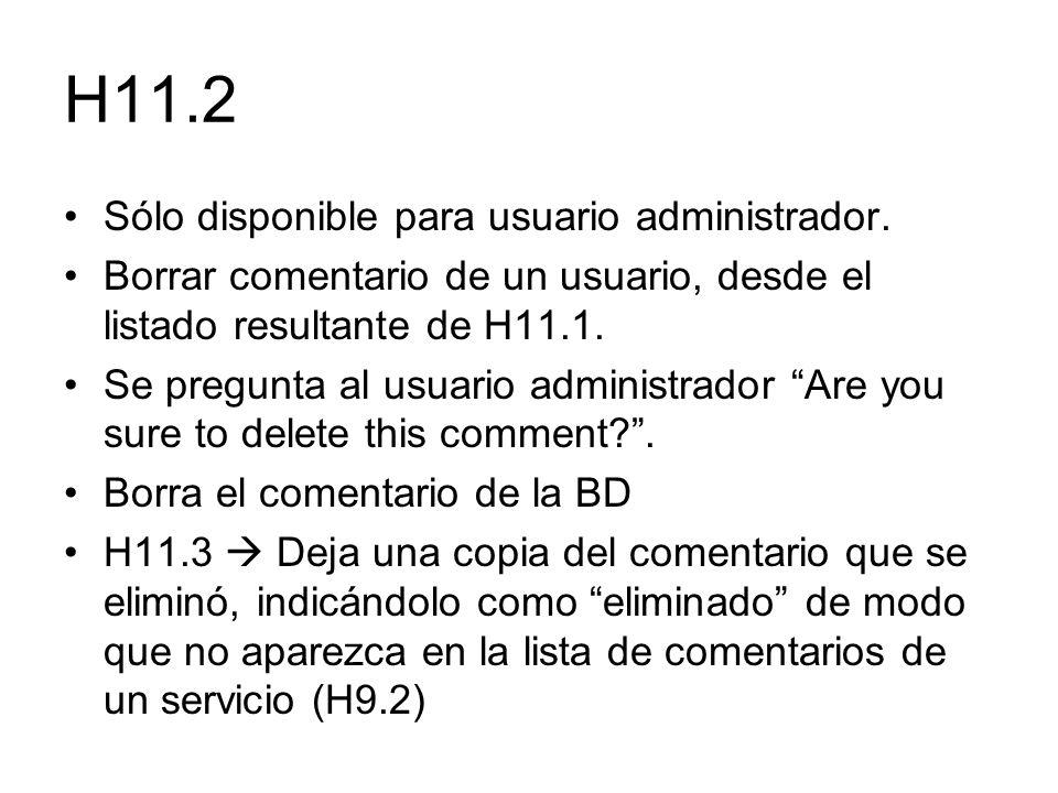 H11.2 Sólo disponible para usuario administrador. Borrar comentario de un usuario, desde el listado resultante de H11.1. Se pregunta al usuario admini