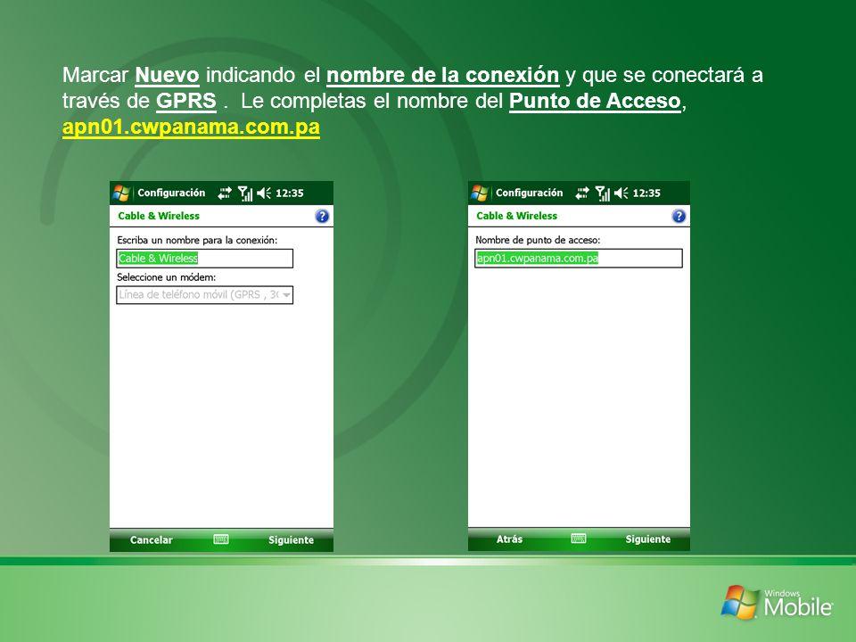 Marcar Nuevo indicando el nombre de la conexión y que se conectará a través de GPRS. Le completas el nombre del Punto de Acceso, apn01.cwpanama.com.pa