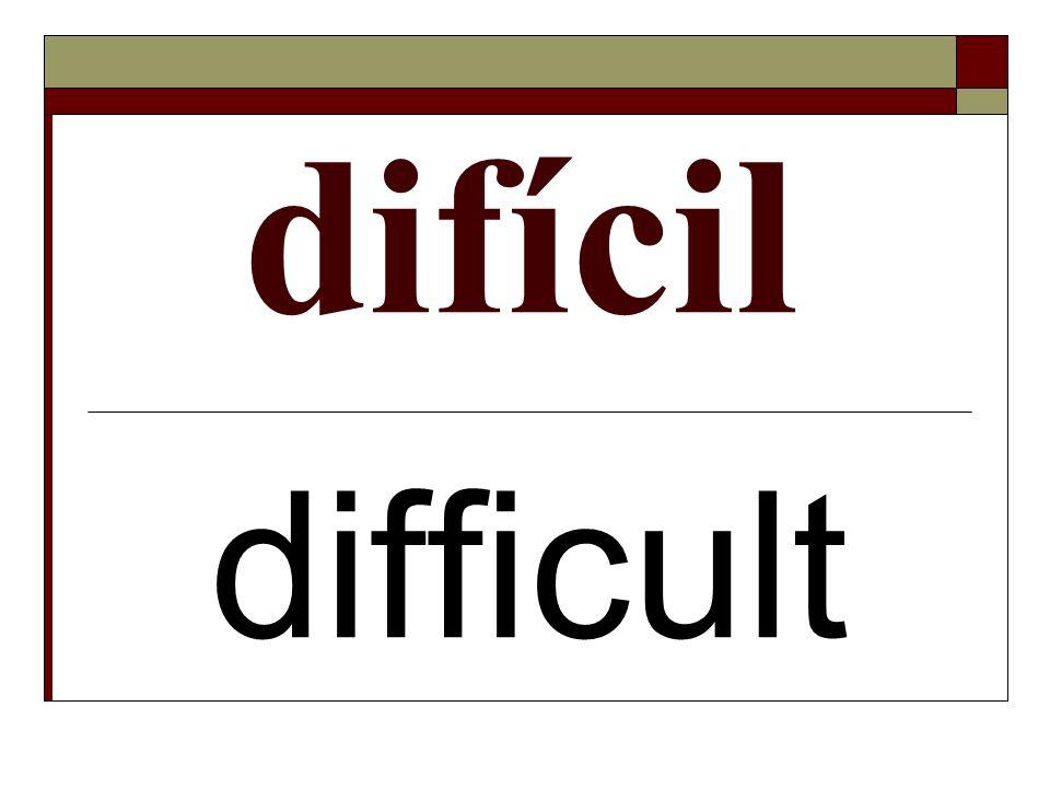 difícil difficult
