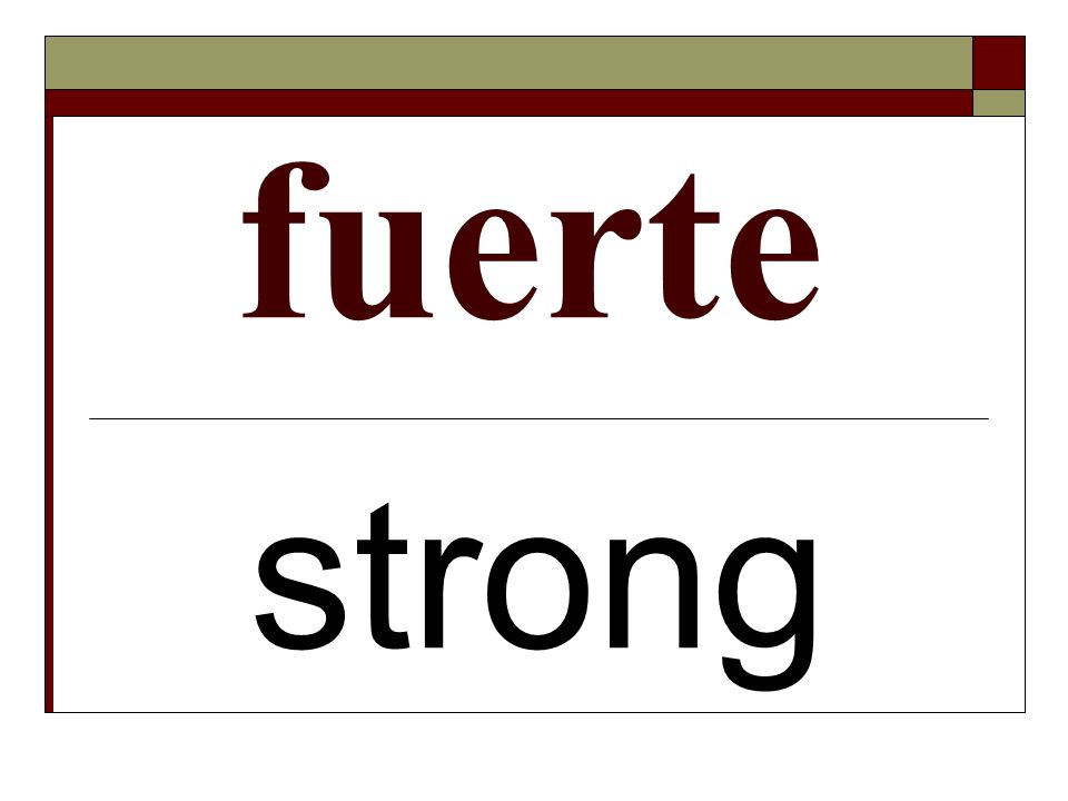 fuerte strong