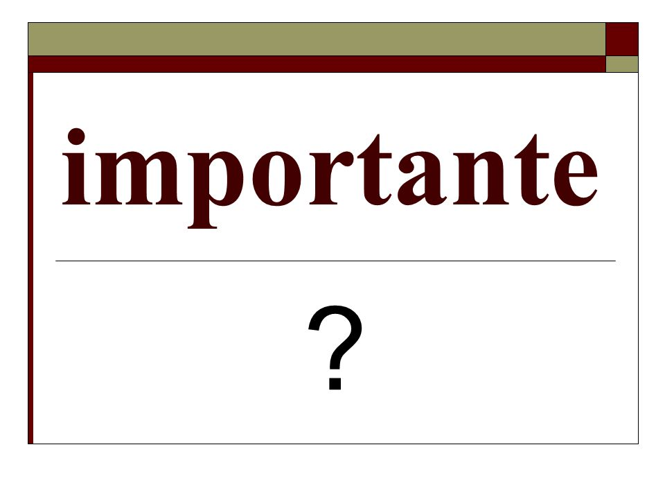 importante ?