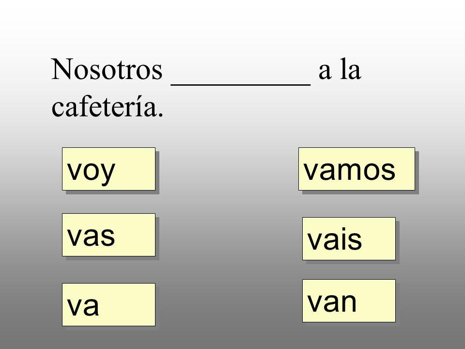 Voy _________ cafetería. a la al