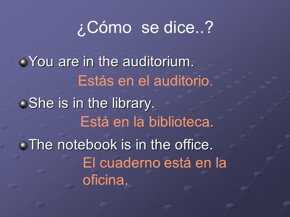 (Yo) _____________ en la oficina. estoy Eva _____________ en el gimnasio. está (Nosotros) _________ en la clase de español. estamos