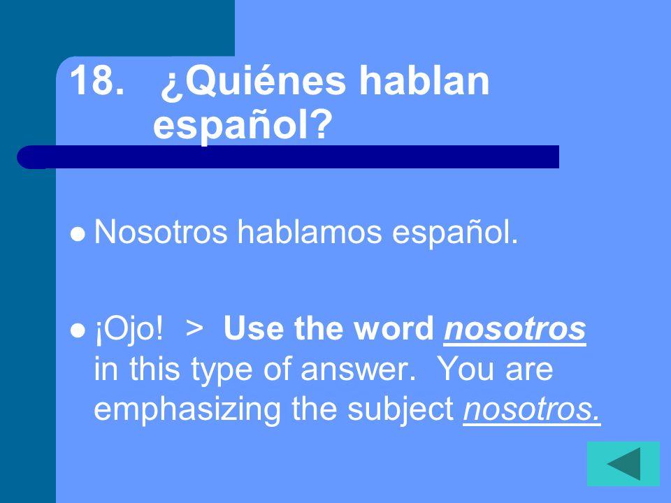 17.¿Adónde van ustedes después de la clase de español.