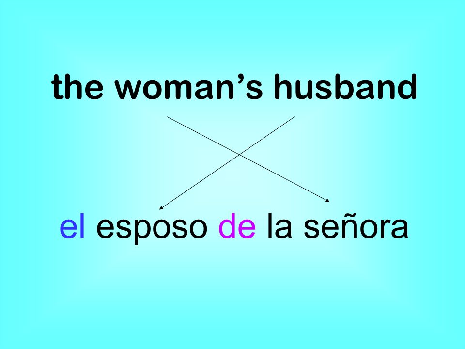 the womans husband el esposo de la señora