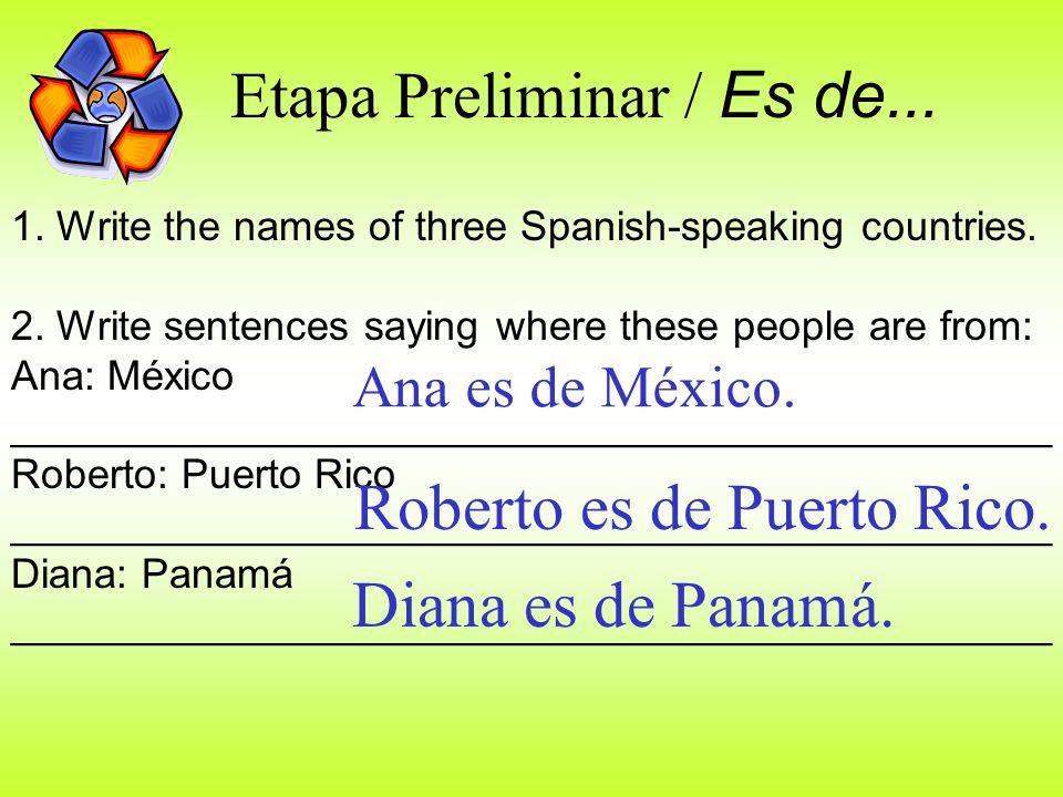 Etapa Preliminar / Es de...1. Write the names of three Spanish-speaking countries.