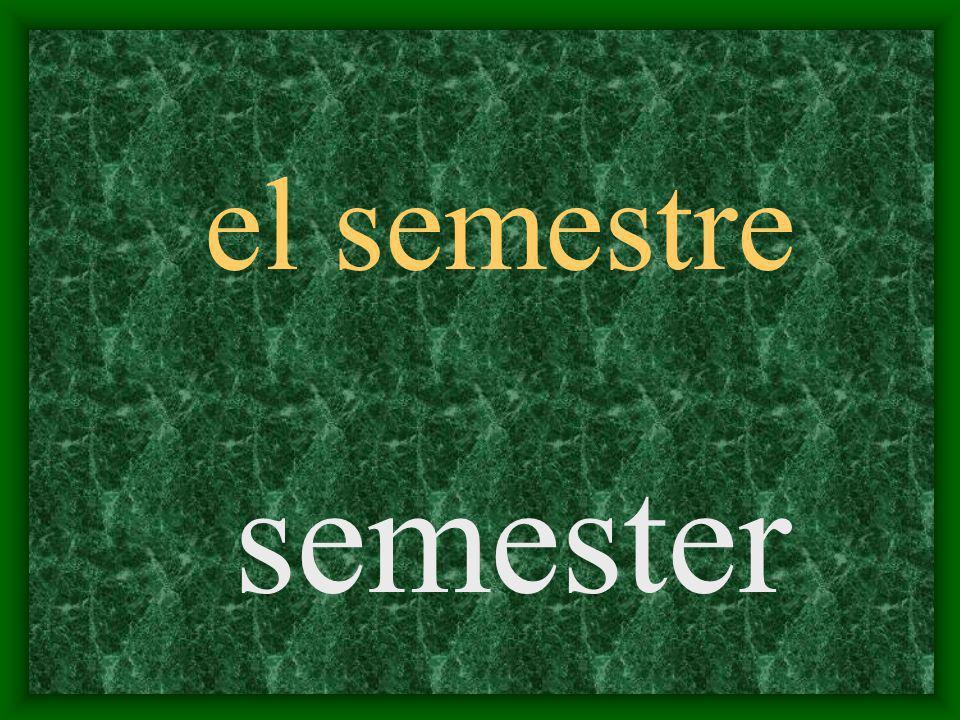 el semestre semester