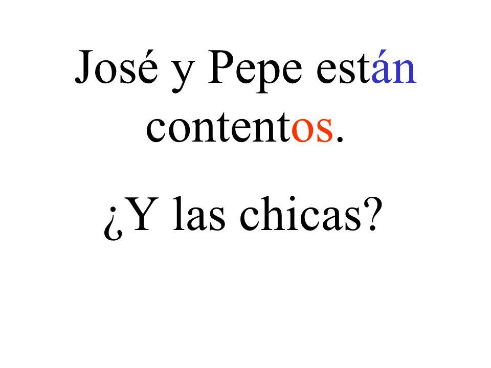 José y Pepe están contentos. ¿Y las chicas?