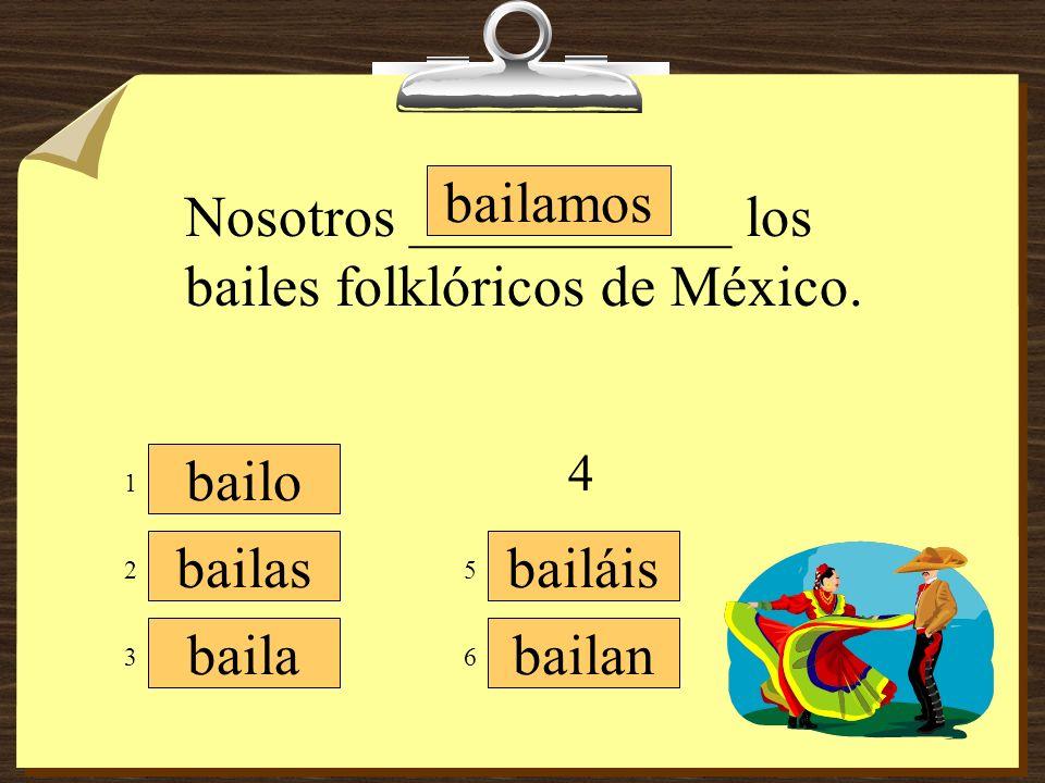 bailamos bailáis bailan bailo bailas baila La señora ___________ muy bien los bailes de flamenco.