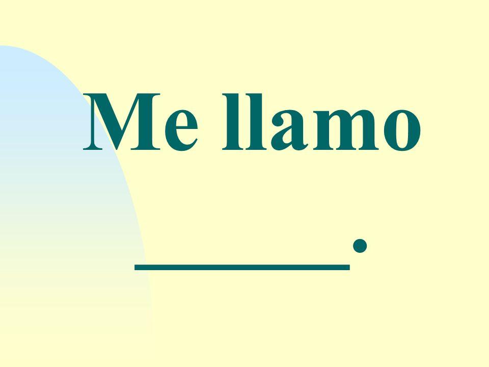 Me llamo _____.