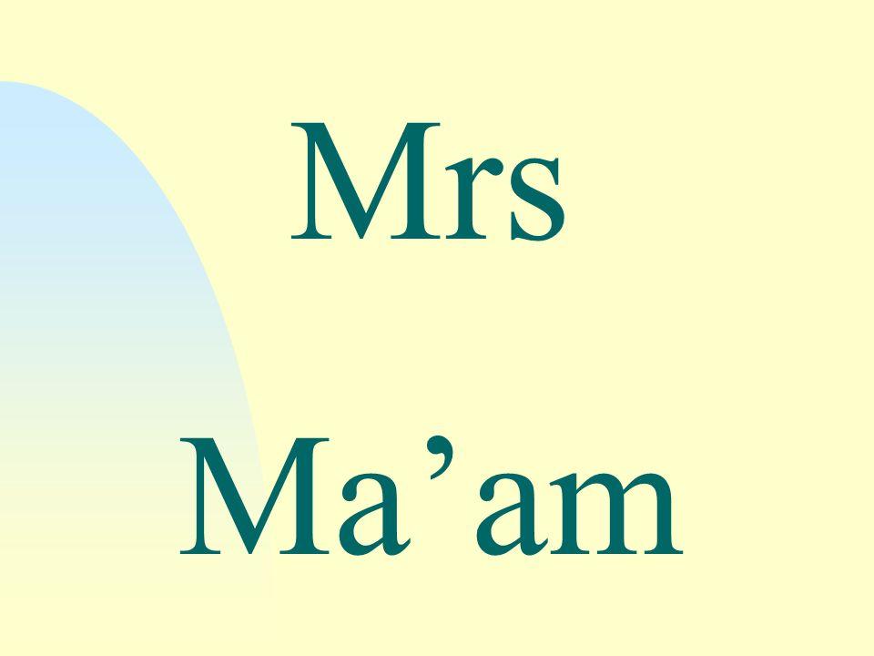 Mrs Maam